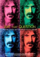 Eat That Question. Frank Zappa en sus propias...